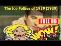 [ [ANJAY!] ] No.51 @The Ice Follies of 1939 (1939) #The6712wduwk