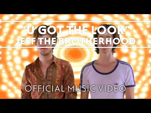 JEFF The Brotherhood - U Got The Look [Official Music Video]