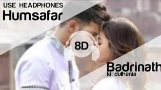 Humsafar (8D song) | Varun & Alia Bhatt | Akhil Sachdeva |