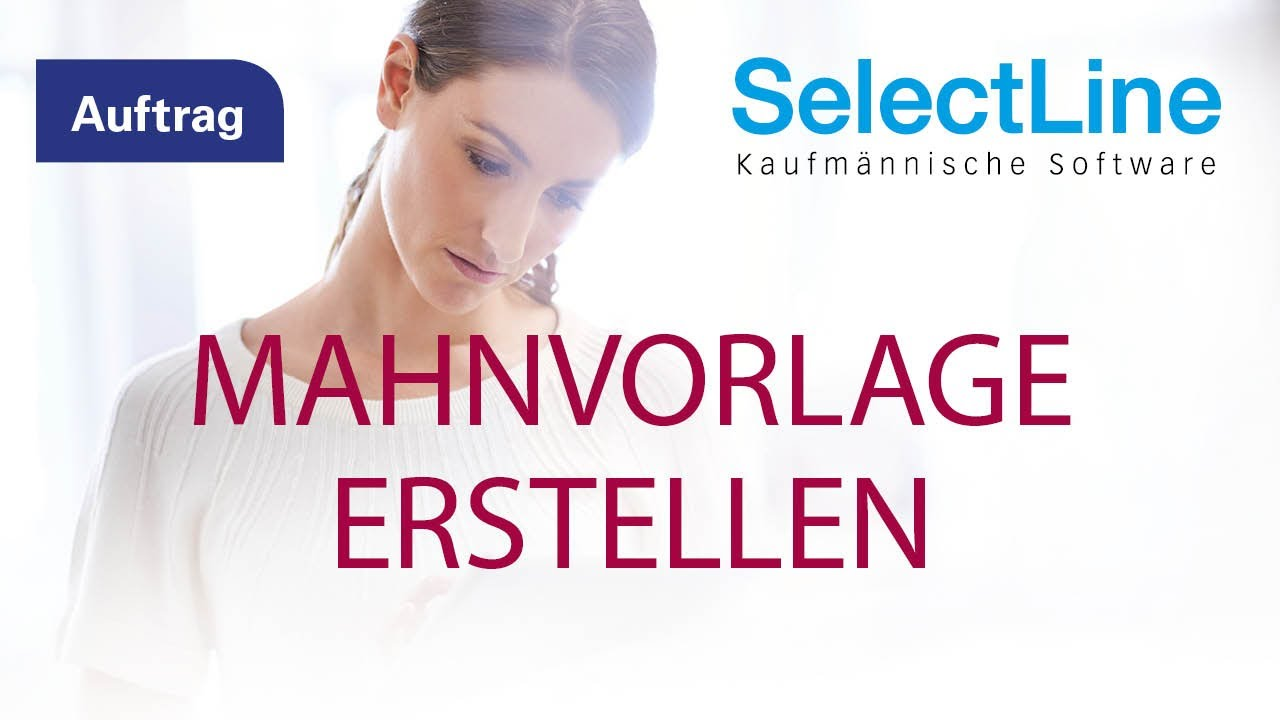 Selectline Auftrag Mahnvorlage Erstellen Youtube