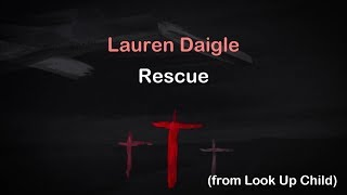 Rescue - Lauren Daigle [lyrics]