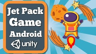Unity Tutorial How To Create Simple Jetpack Game With Obstacles For Android