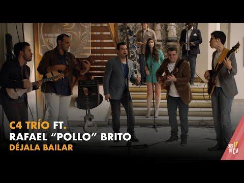 "C4 Trío ft. Rafael""Pollo"" Brito - Déjala Bailar"