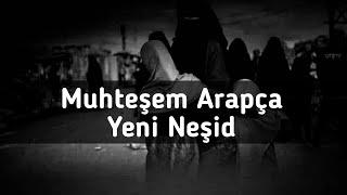Duygusal Arapça Neşid - Yeni Nasheed