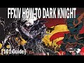 FFXIV How To Dark Knight [101 Tanking Guide]
