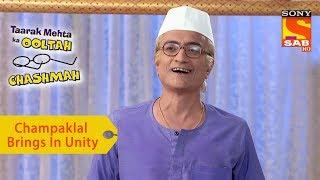Your Favorite Character | Champaklal Brings In Unity | Taarak Mehta Ka Ooltah Chashmah