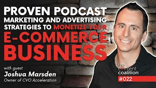 022 | Proven Podcast Marketing and Advertising Strategies to Monetize Your E-Commerce Business