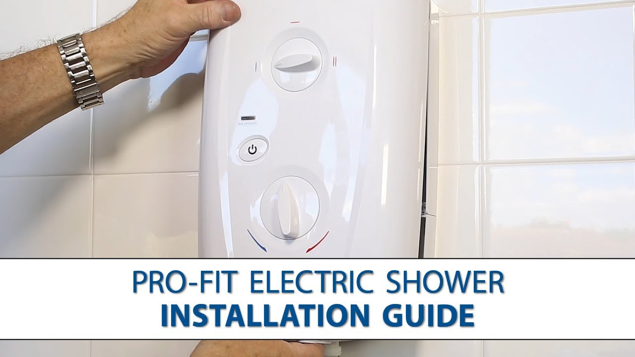T80 Pro Fit Electric Shower  StepbyStep Installation