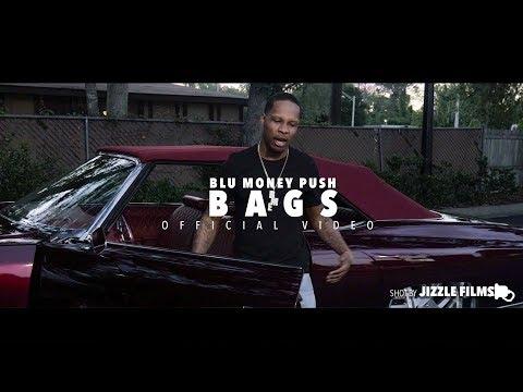 Blu Money Push - BAGS (Official Music Video) [Shot By Jizzle Films]