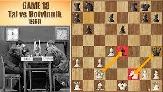 Here I come!   Tal vs Botvinnik 1960.   Game 18