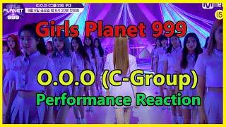 Girls Planet 999 - O.O.O Performance (C-Group ver.) Reaction - Second Group ver. #girlsplanet999