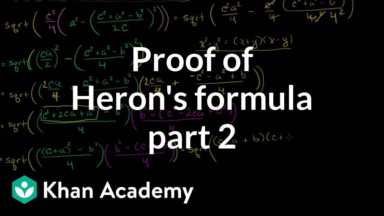 Part 2 of proof of Heron's formula | Perimeter, area, and volume | Geometry | Khan Academy