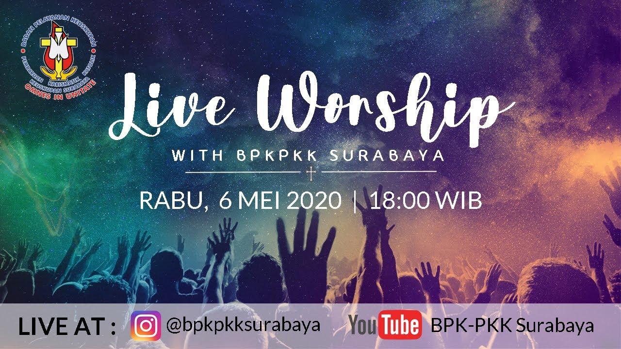 Live Worship BPK PKK Keuskupan Surabaya (6 Mei 2020)