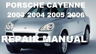 Porsche Cayenne 2003 2004 2005 2006  service  manual, repair manual