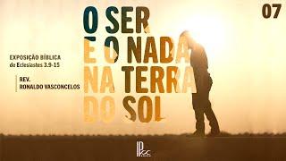 O anseio pela eternidade - Rev. Ronaldo Vasconcelos (Eclesiastes 3.9-15)