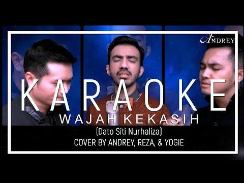 Wajah Kekasih (Datuk Siti Nurhaliza) - Cover by ANDREY, REZA, YOGIE  (KARAOKE VERSION)