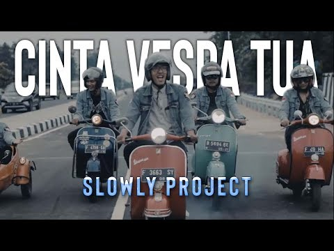 Slowly Project - Cinta Vespa Tua (Official Video)