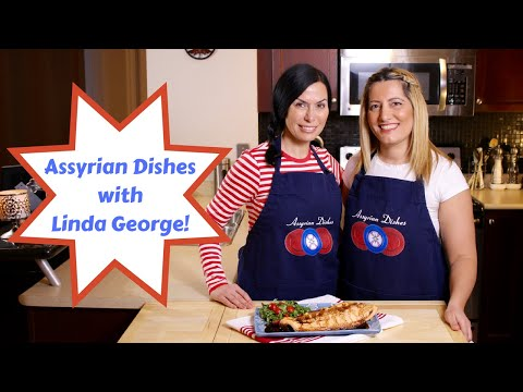 Assyrian Dishes with Linda George!