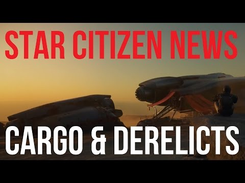 Star Citizen News | Cargo, Derelicts & Careers
