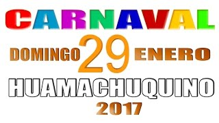 CARNAVAL HUAMACHUQUINO 2017