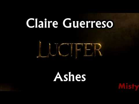 Claire Guerreso - Ashes Lyrics (SPOILERS Lucifer S03E23)