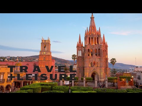 San Miguel de Allende in 360: Voted T+L's World's Best City 2017! | Travel + Leisure