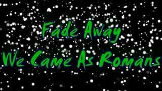 Fade Away by We Came As Romans Lyrics