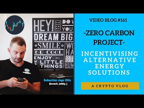 [Video Blog #161] - Zero Carbon Project - Incentivising Alternative Energy Solutions (crypto)