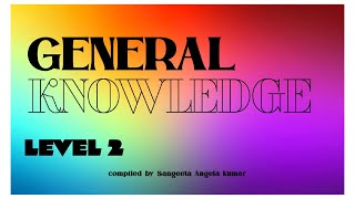 General Knowledge - 2 | Questions and Answers