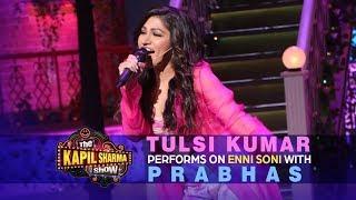 Tulsi Kumar HEART-STIRRING performance on Enni Soni with Prabhas | The Kapil Sharma Show
