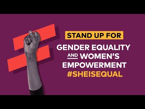 Stand Up for Gender Equality  #SheIsEqual