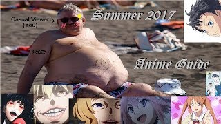 SUMMER 2017 Anime Preview Guide - An Easilyoffensive First Impressions