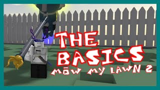 MOW MY LAWN 2: The Basics (ROBLOX)