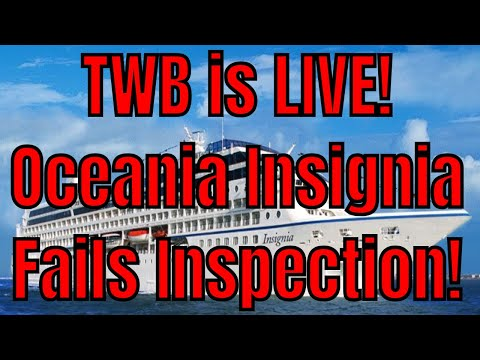 TWB is Live! Cruise Ship Cover Up? Oceania Insignia Fails USPH Inspection Crew Stays Silent
