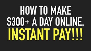 How To make $300 A Day Online | How To make Money Online