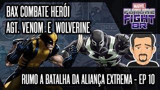 BAX Combate Herói - Agt. Venom e Wolverine (Série - Rumo a BAX -EP10) - Marvel Future Fight