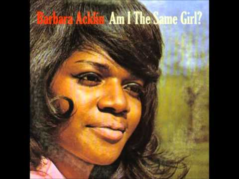 Barbara Acklin  Am I The Same Girl