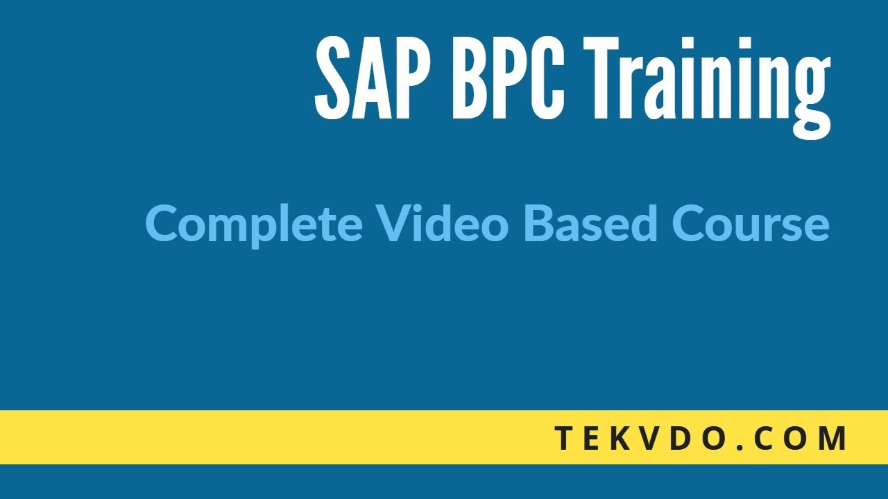 SAP BPC Training - Complete video based SAP BPC Training