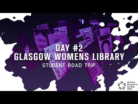 #ArtFund_ | STUDENT ROAD TRIP | DAY 2 | GLASGOW WOMEN'S LIBRARY