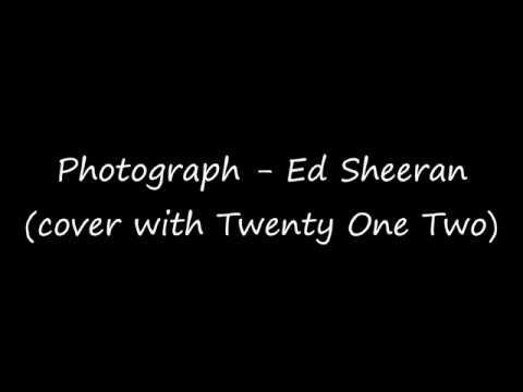 Photograph - Ed Sheeran (cover with Twenty One Two) Lyrics