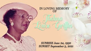 Celebrating the Life of Thelma Louise Griffin
