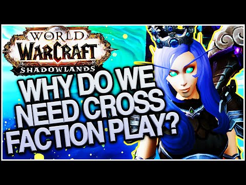 Why do we need Cross Faction play? - World of Warcraft: Shadowlands |