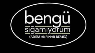 DJ Adem Akpınar ft.Bengü - Sığamıyorum(Official Remix)