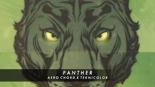 Aero Chord x Teknicolor -  PANTHER  [NEW 2019]  🐾