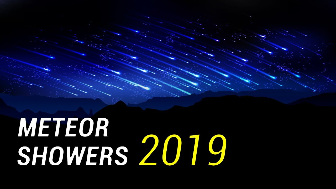 2019: Meteor Showers - YouTube