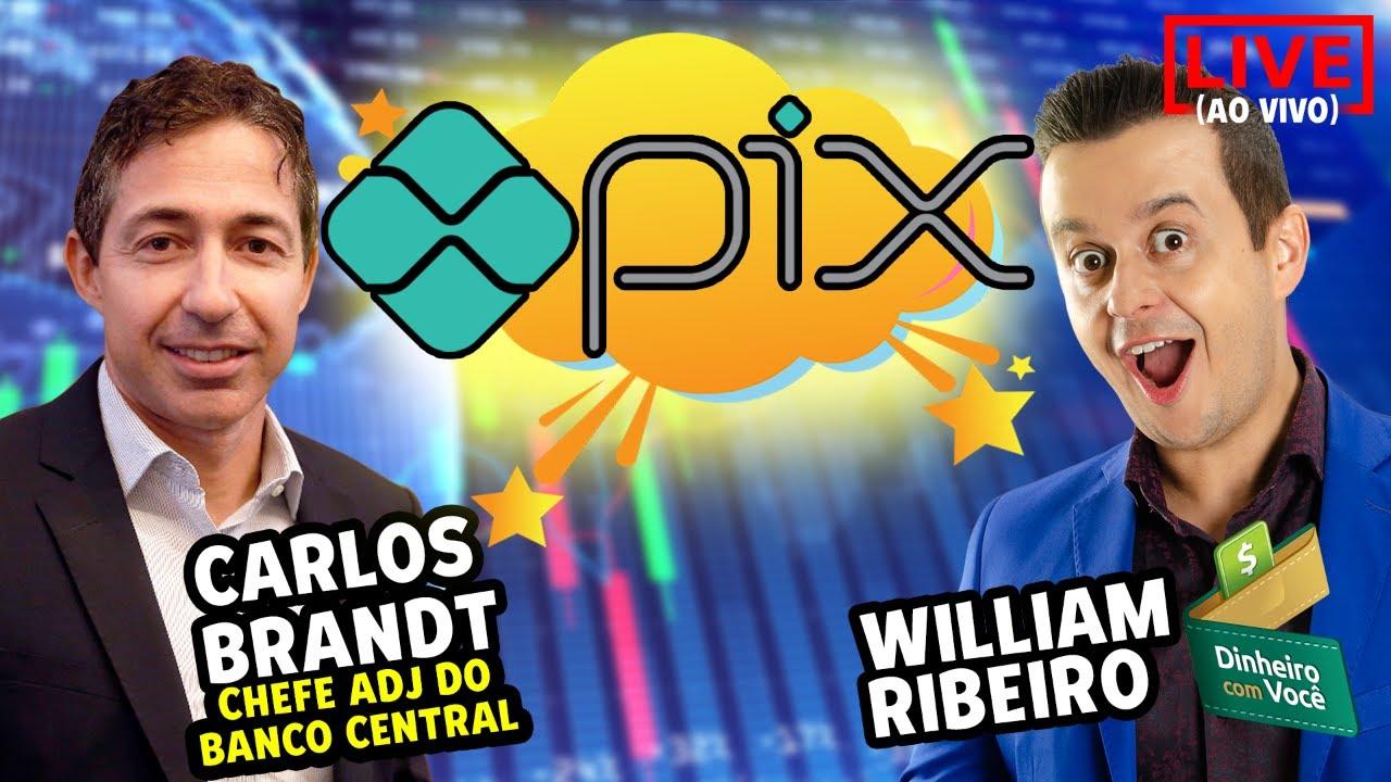 PIX: LIVE COM O BANCO CENTRAL! COM CARLOS BRANDT, CHEFE ADJ. DO BC