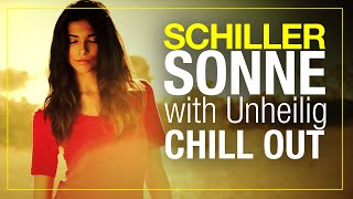 SCHILLER mit UNHEILIG | SONNE | SCHILL-OUT VERSION