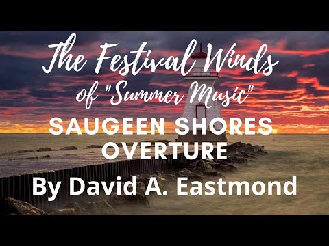 Saugeen Shores Overture - Festival Winds Ensemble -