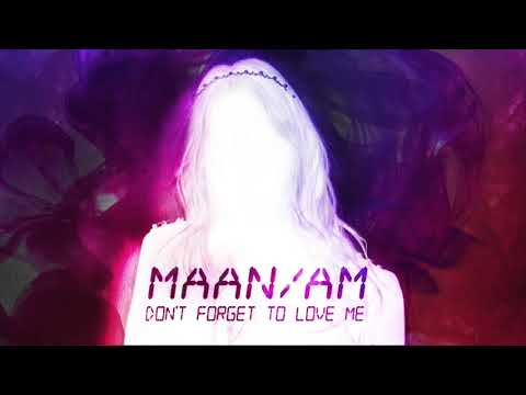 Maan - Don't Forget To Love Me (Official audio)
