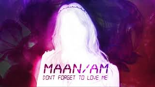 Maan - Don't Forget To Love Me